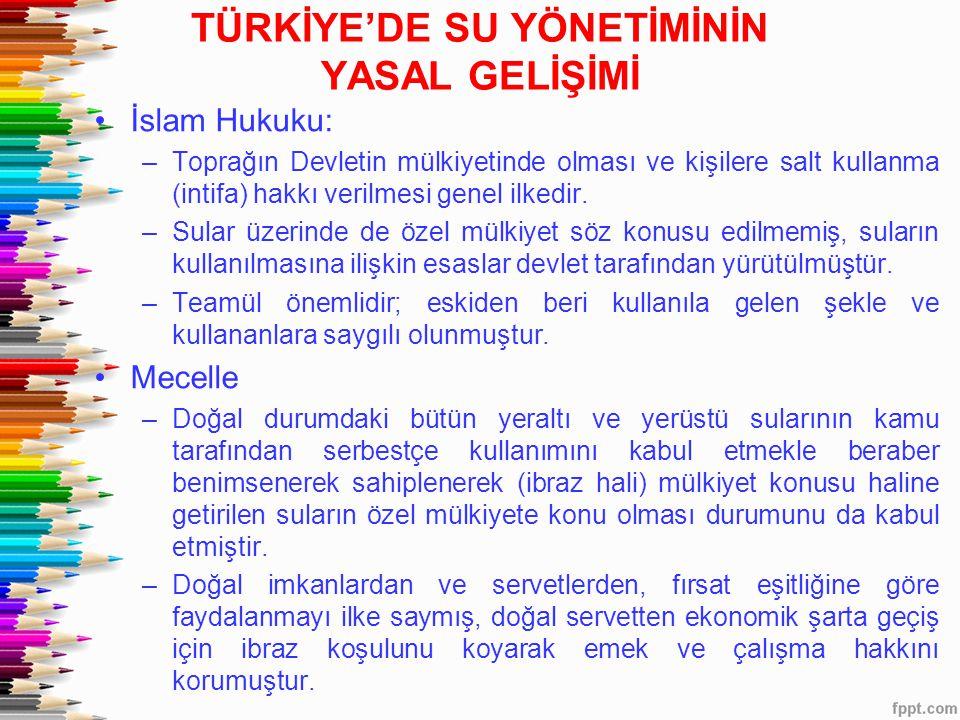 •İslam Hukuku: –Toprağın Devletin mülkiyetinde olması ve kişilere salt kullanma (intifa) hakkı verilmesi genel ilkedir. –Sular üzerinde de özel mülkiy