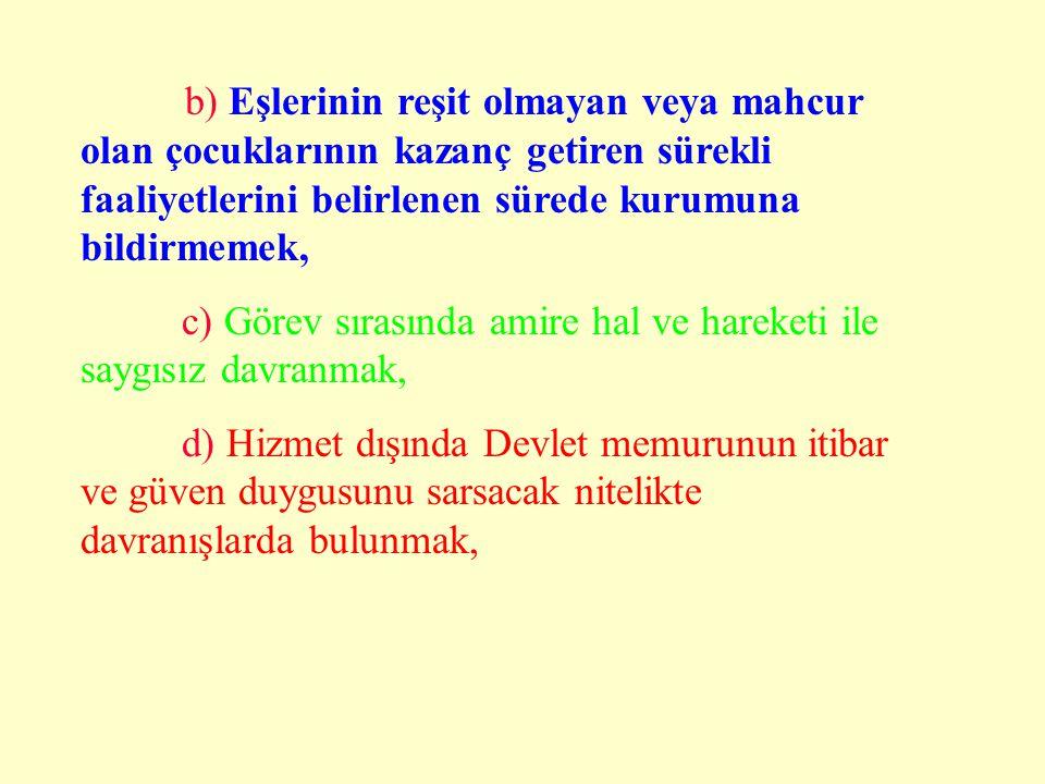 B-KINAMA: Memura, görevinde ve davranışlarında kusurlu olduğunun yazı ile bildirilmesidir. Kınama cezasını gerektiren fiil ve haller şunlardır: a)Veri