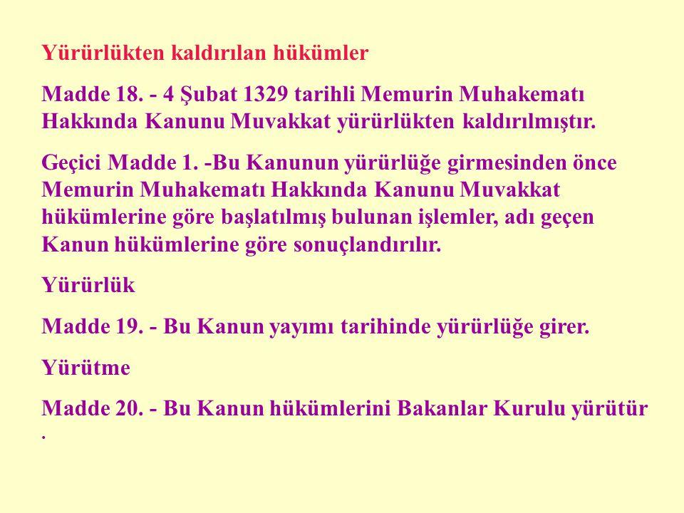 Memurin Muhakematı Hakkında Kanuni Muvakkata yapılan atıflar Madde 16. -Kanunlarda Memurin Muhakematı Hakkında Kanunu Muvakkatın uygulanacağı belirtil