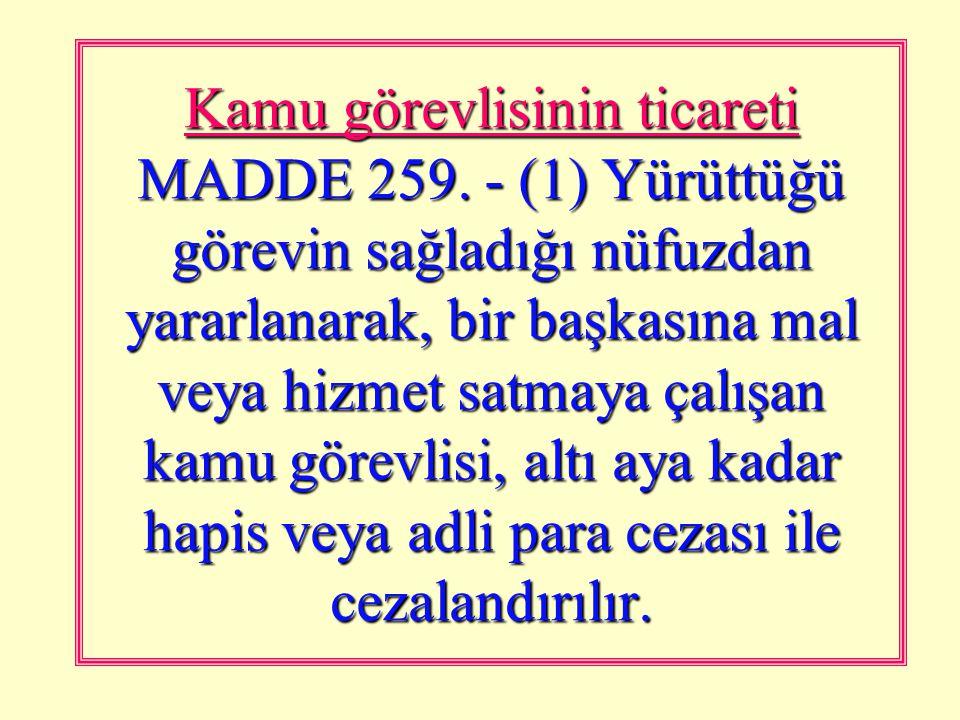 Göreve ilişkin sırrın açıklanması MADDE 258. - (1) Görevi nedeniyle kendisine verilen veya aynı nedenle bilgi edindiği ve gizli kalması gereken belgel
