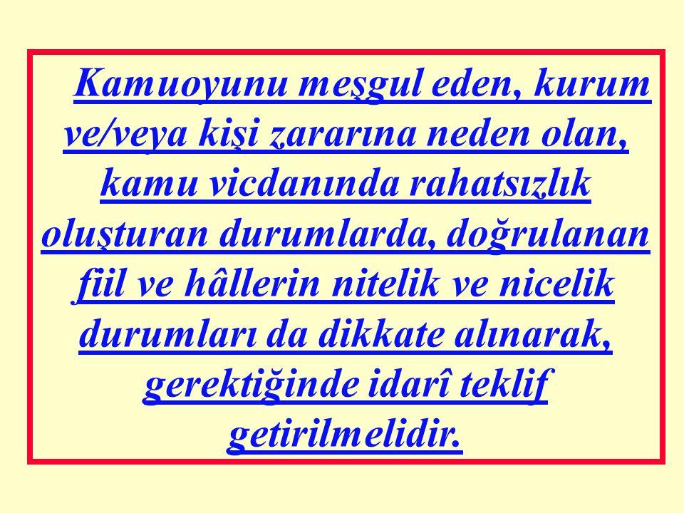 İDARİ TEKLİFLER: -Bakanlık teşkilâtında görevli diğer yönetici, öğretmen ve personel hakkında önerilen disiplin cezası, kendi statüleriyle ilgili atam