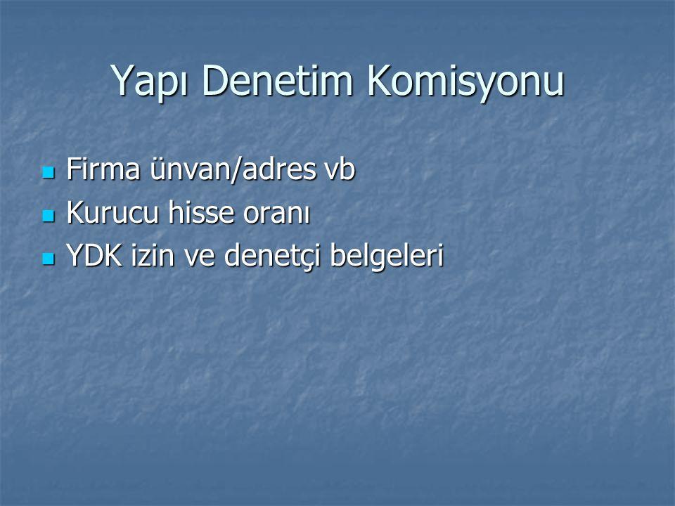 Yapı Denetim Komisyonu  Firma ünvan/adres vb  Kurucu hisse oranı  YDK izin ve denetçi belgeleri