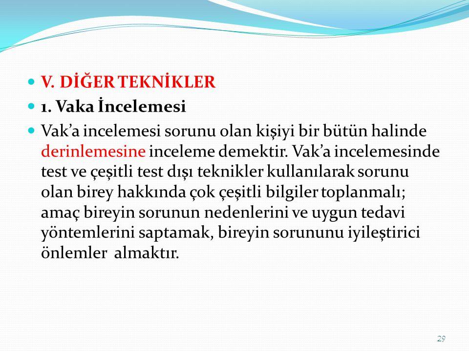  V.DİĞER TEKNİKLER  1.
