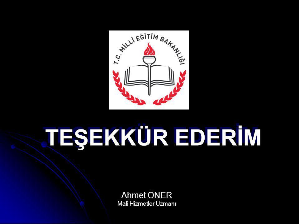 TEŞEKKÜR EDERİM Ahmet ÖNER Mali Hizmetler Uzmanı