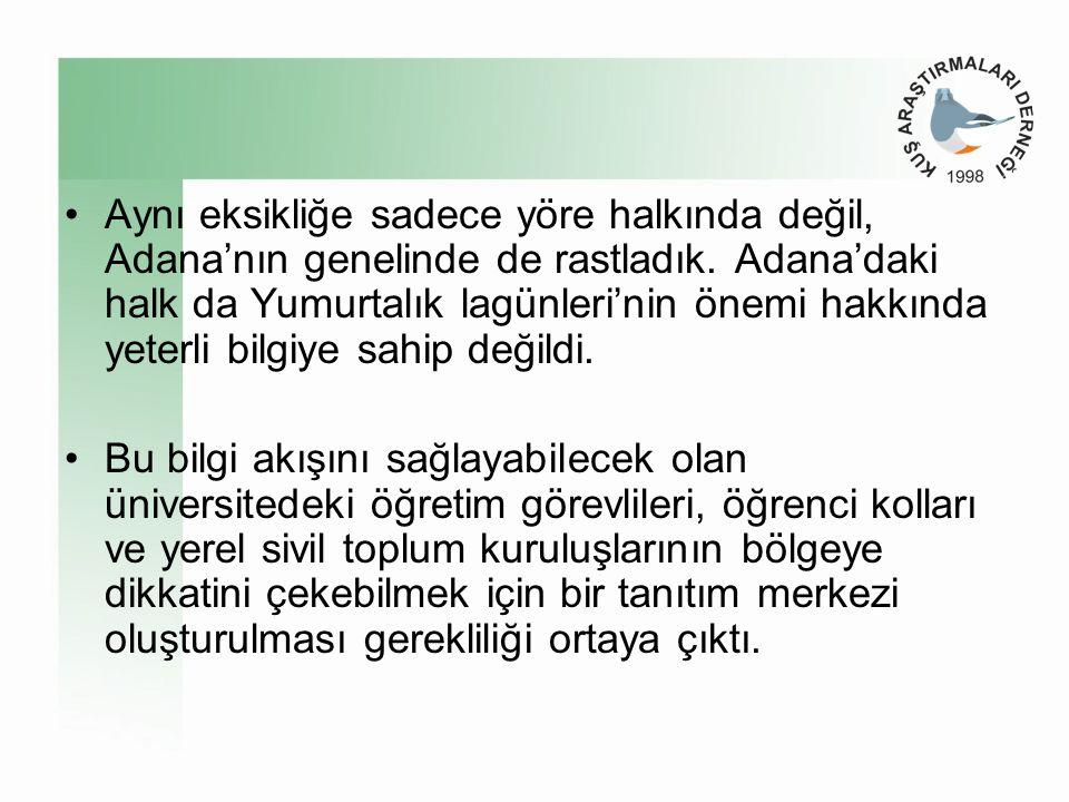 •Aynı eksikliğe sadece yöre halkında değil, Adana'nın genelinde de rastladık.