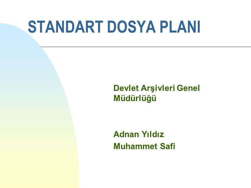 STANDART DOSYA PLANI Devlet Arşivleri Genel Müdürlüğü Adnan Yıldız Muhammet Safi
