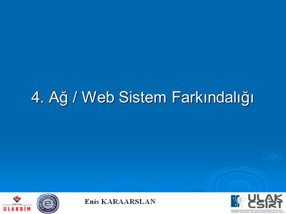 4. Ağ / Web Sistem Farkındalığı