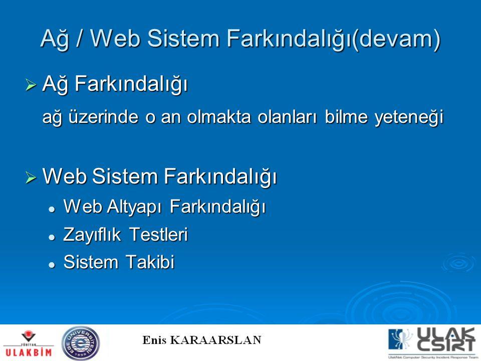 Ağ / Web Sistem Farkındalığı(devam)  Ağ Farkındalığı ağ üzerinde o an olmakta olanları bilme yeteneği  Web Sistem Farkındalığı  Web Altyapı Farkınd