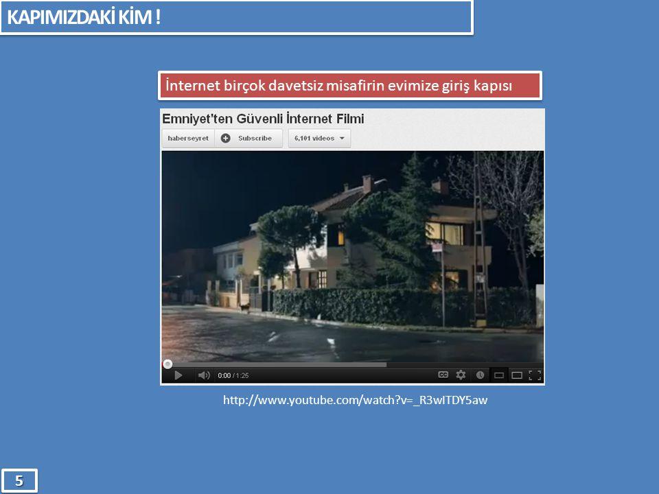 KAPIMIZDAKİ KİM ! İnternet birçok davetsiz misafirin evimize giriş kapısı 55 http://www.youtube.com/watch?v=_R3wITDY5aw
