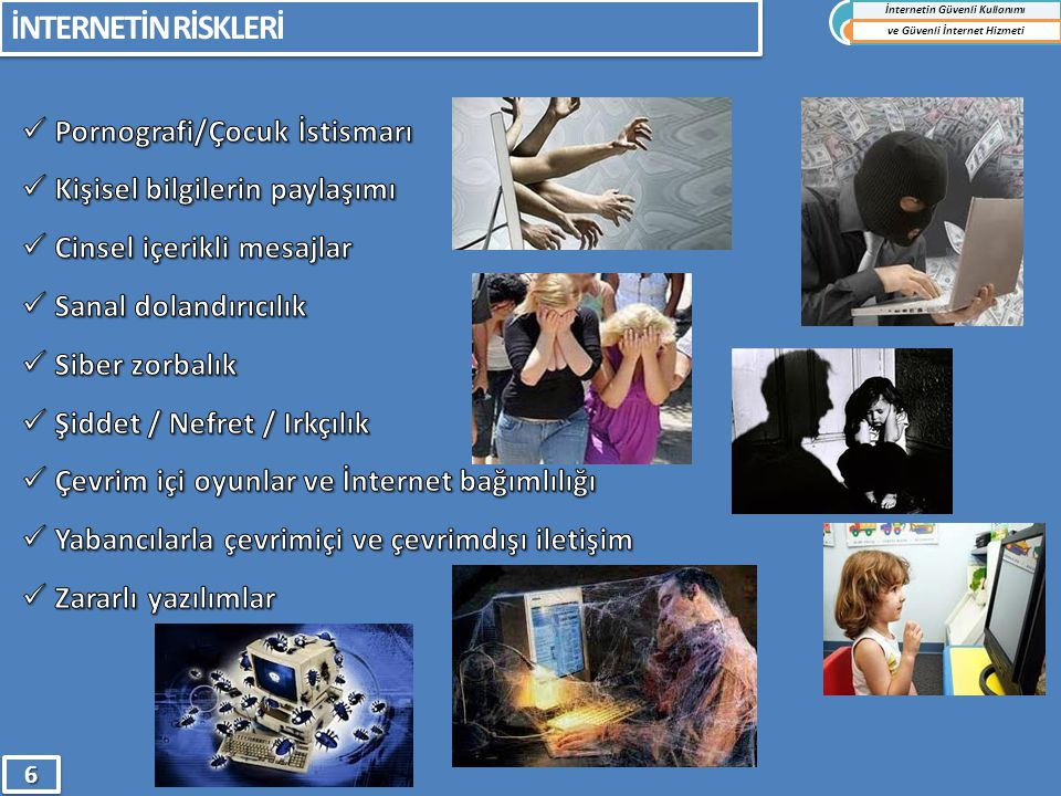 İNTERNETİN RİSKLERİ İnternetin Güvenli Kullanımı ve Güvenli İnternet Hizmeti66