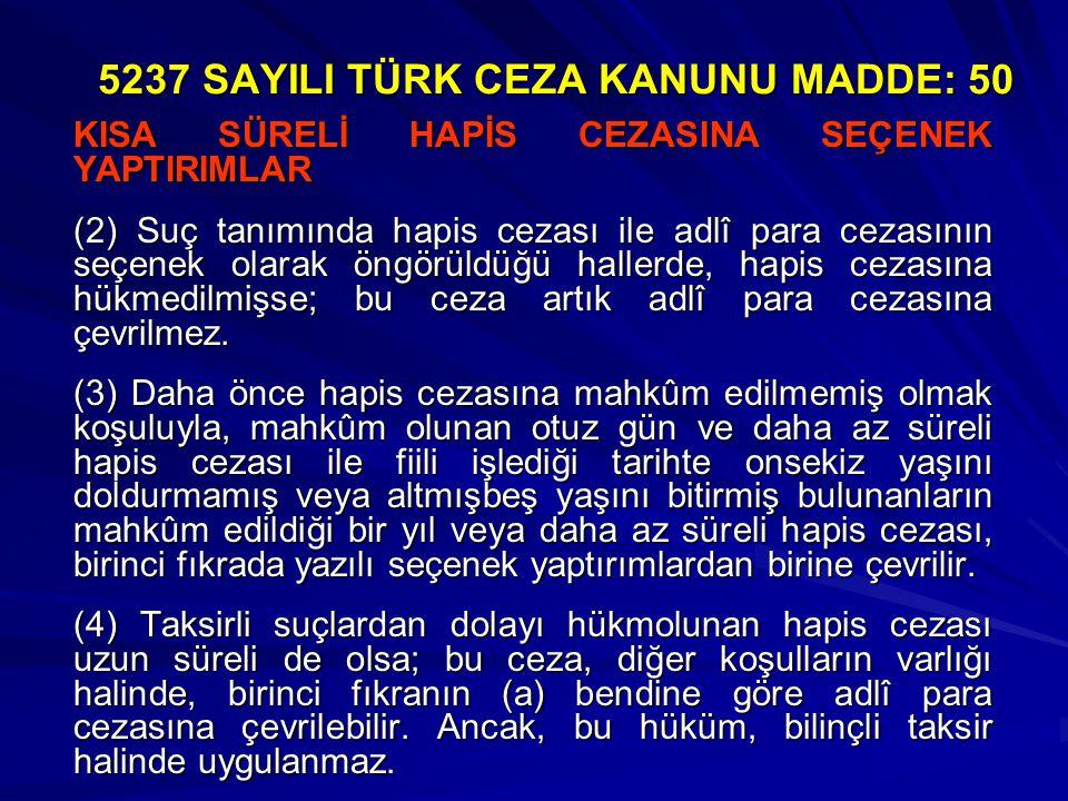 KISA SÜRELİ HAPİS CEZASINA SEÇENEK YAPTIRIMLAR (2) Suç tanımında hapis cezası ile adlî para cezasının seçenek olarak öngörüldüğü hallerde, hapis cezas