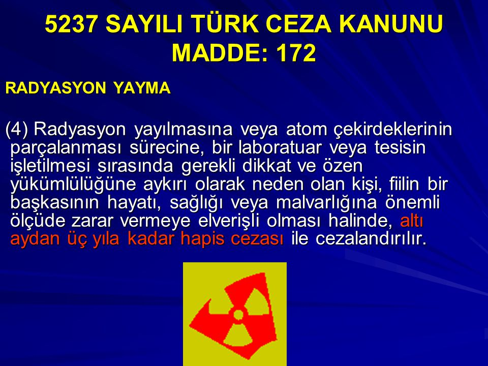 RADYASYON YAYMA (4) Radyasyon yayılmasına veya atom çekirdeklerinin parçalanması sürecine, bir laboratuar veya tesisin işletilmesi sırasında gerekli d