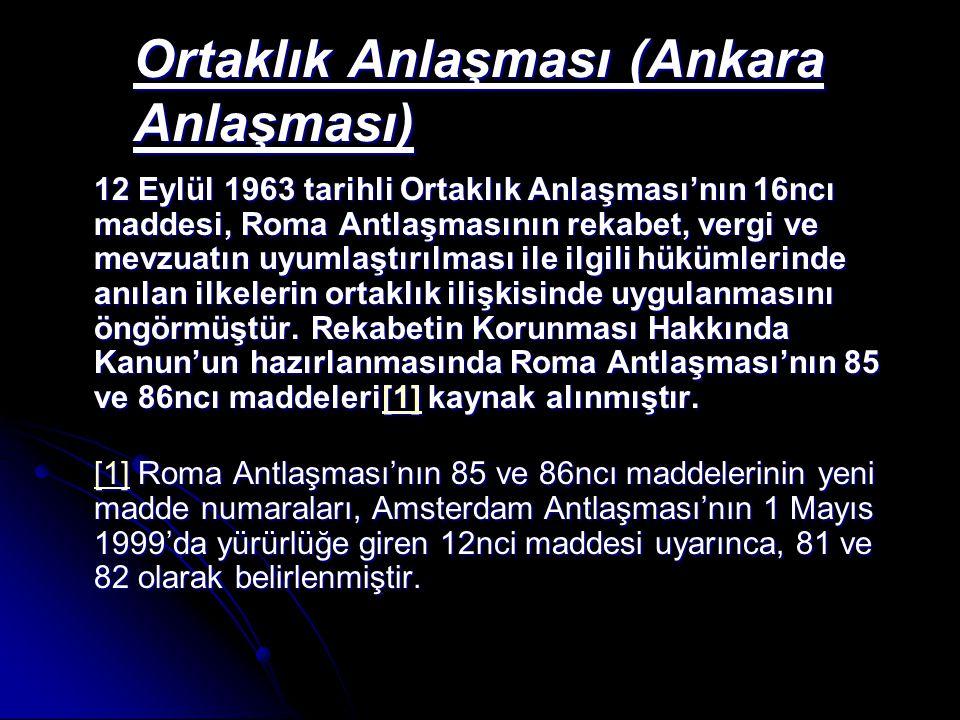 1/95 sayılı Gümrük Birliği Kararı 1/95 sayılı Gümrük Birliği Kararı uyarınca, Türkiye, Avrupa Birliği rekabet kurallarına uyumlu bir rekabet yasasını yürürlüğe koymakla ve mali ve yönetsel özerkliğe sahip iyi işleyen bir Rekabet Otoritesi tesis etmekle yükümlüdür.