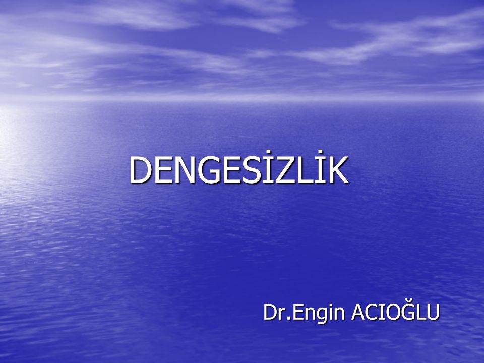 DENGESİZLİK Dr.Engin ACIOĞLU