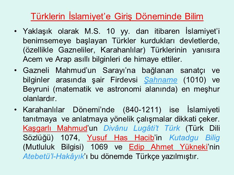 Türklerin İslamiyet'e Giriş Döneminde Bilim •Yaklaşık olarak M.S.