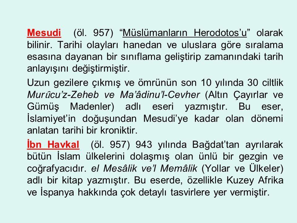 Mesudi (öl.957) Müslümanların Herodotos'u olarak bilinir.