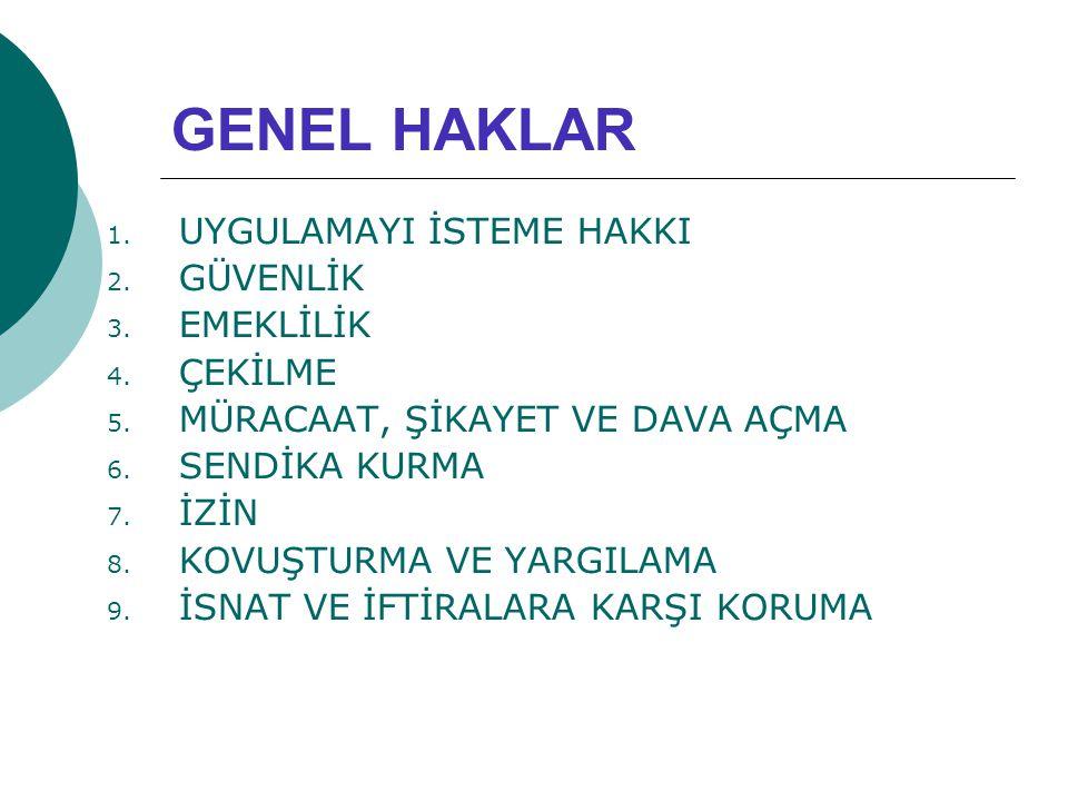 GENEL HAKLAR 1.UYGULAMAYI İSTEME HAKKI 2. GÜVENLİK 3.