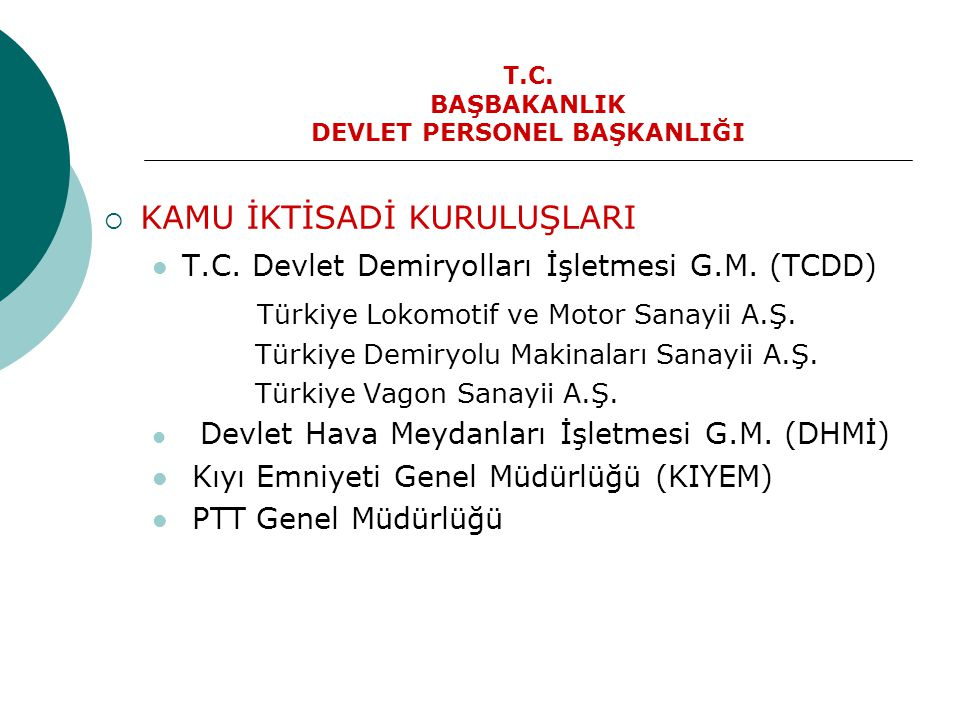 T.C. BAŞBAKANLIK DEVLET PERSONEL BAŞKANLIĞI  KAMU İKTİSADİ KURULUŞLARI  T.C. Devlet Demiryolları İşletmesi G.M. (TCDD) Türkiye Lokomotif ve Motor Sa