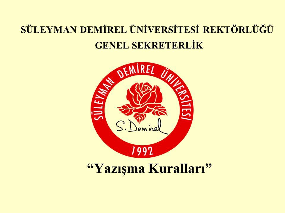 """SÜLEYMAN DEMİREL ÜNİVERSİTESİ REKTÖRLÜĞÜ GENEL SEKRETERLİK """"Yazışma Kuralları"""" ISPARTA-2006"""