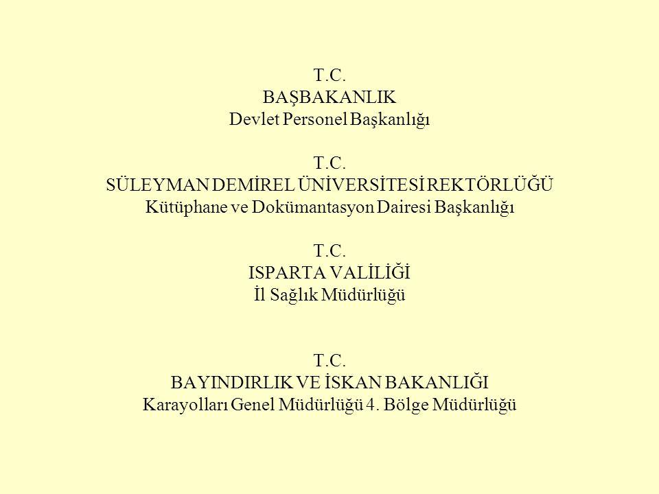 T.C. BAŞBAKANLIK Devlet Personel Başkanlığı T.C. SÜLEYMAN DEMİREL ÜNİVERSİTESİ REKTÖRLÜĞÜ Kütüphane ve Dokümantasyon Dairesi Başkanlığı T.C. ISPARTA V