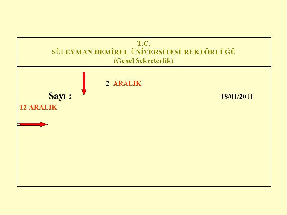T.C. SÜLEYMAN DEMİREL ÜNİVERSİTESİ REKTÖRLÜĞÜ (Genel Sekreterlik) 2 ARALIK Sayı : 18/01/2011 12 ARALIK