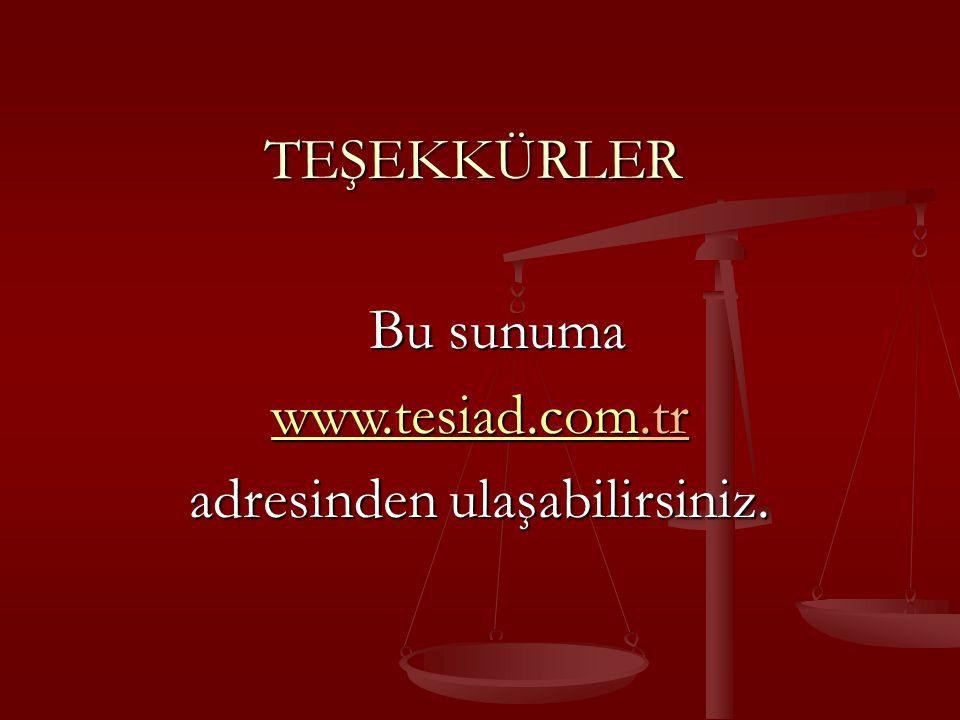 TEŞEKKÜRLER Bu sunuma www.tesiad.comwww.tesiad.com.tr www.tesiad.com adresinden ulaşabilirsiniz.