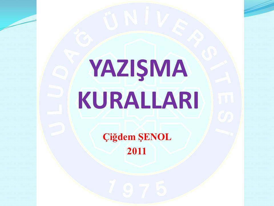 YAZIŞMA KURALLARI Çiğdem ŞENOL 2011
