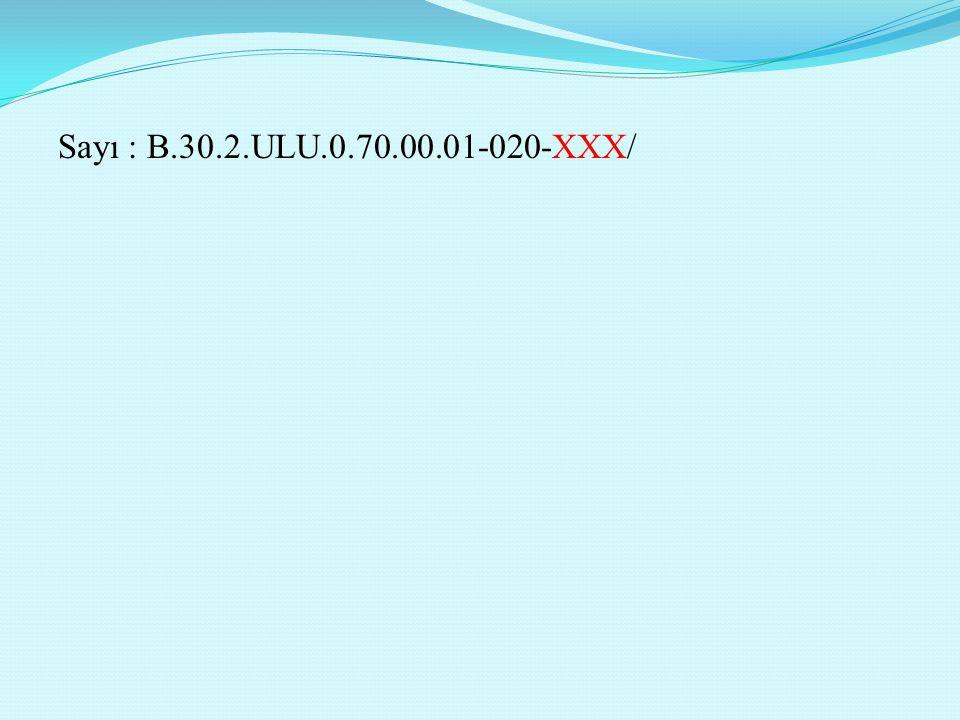 Genel evrak biriminden sayı verilmesi durumunda araya eğik çizgi (/) işareti konulur. Evrak kayıt numarası, yazıyı gönderen birimde ve/veya kurumun ge