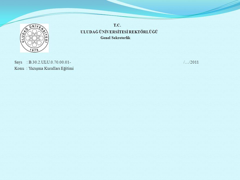 T.C. ULUDAĞ ÜNİVERSİTESİ REKTÖRLÜĞÜ Genel Sekreterlik