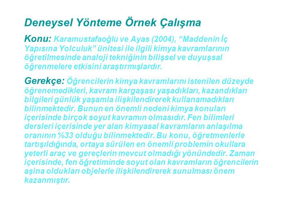 """Deneysel Yönteme Örnek Çalışma Konu: Karamustafaoğlu ve Ayas (2004), """"Maddenin İç Yapısına Yolculuk"""" ünitesi ile ilgili kimya kavramlarının öğretilmes"""