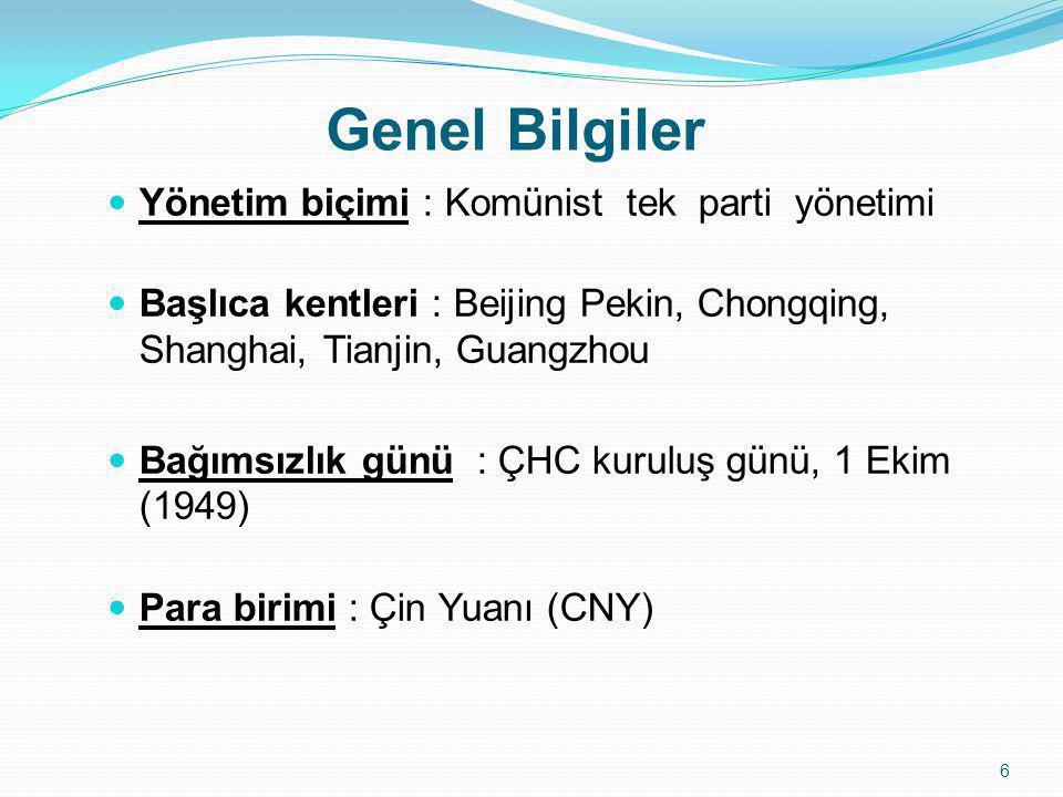 Genel Bilgiler  Yönetim biçimi : Komünist tek parti yönetimi  Başlıca kentleri : Beijing Pekin, Chongqing, Shanghai, Tianjin, Guangzhou  Bağımsızl