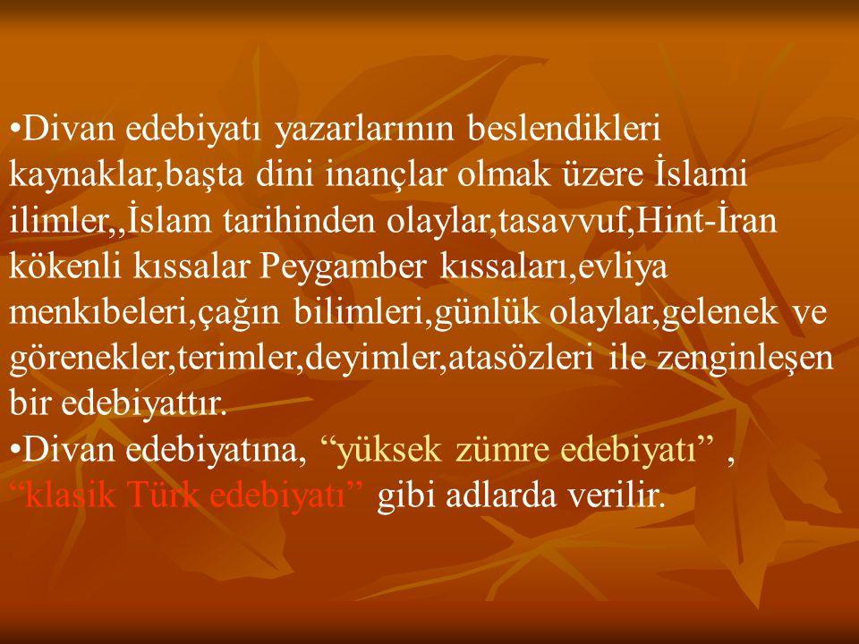 Divan Edebiyatının genel özellikleri:  Divan edebiyatının dili Arapça,Farsça,Türkçe karışımı olan Osmanlıcadır.