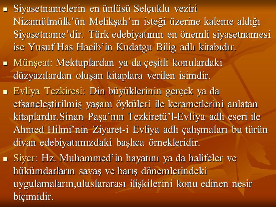  Siyasetnamelerin en ünlüsü Selçuklu veziri Nizamülmülk'ün Melikşah'ın isteği üzerine kaleme aldığı Siyasetname'dir. Türk edebiyatının en önemli siya
