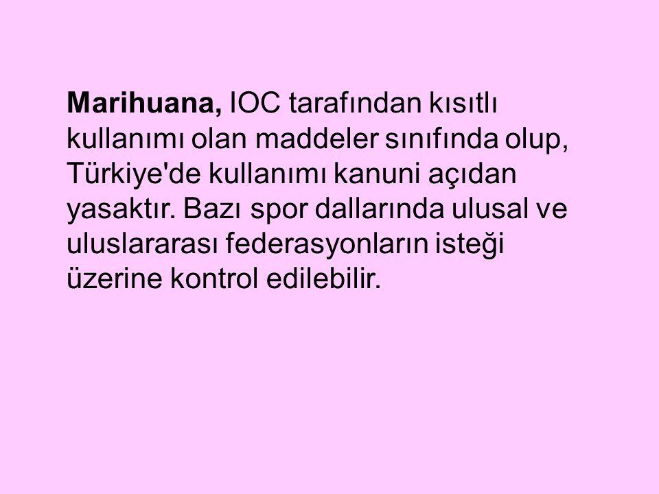 Marihuana, IOC tarafından kısıtlı kullanımı olan maddeler sınıfında olup, Türkiye'de kullanımı kanuni açıdan yasaktır. Bazı spor dallarında ulusal ve