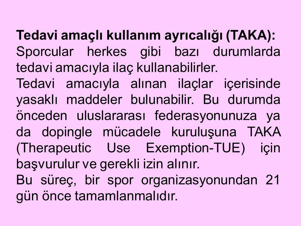 Tedavi amaçlı kullanım ayrıcalığı (TAKA): Sporcular herkes gibi bazı durumlarda tedavi amacıyla ilaç kullanabilirler. Tedavi amacıyla alınan ilaçlar i