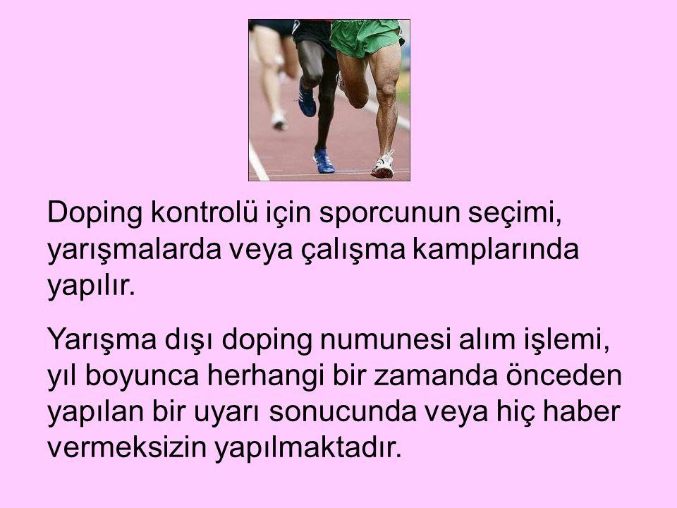 Doping kontrolü için sporcunun seçimi, yarışmalarda veya çalışma kamplarında yapılır. Yarışma dışı doping numunesi alım işlemi, yıl boyunca herhangi b