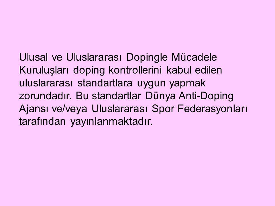 Ulusal ve Uluslararası Dopingle Mücadele Kuruluşları doping kontrollerini kabul edilen uluslararası standartlara uygun yapmak zorundadır. Bu standartl