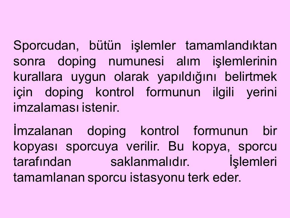Sporcudan, bütün işlemler tamamlandıktan sonra doping numunesi alım işlemlerinin kurallara uygun olarak yapıldığını belirtmek için doping kontrol form