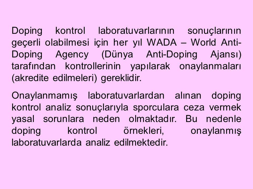 Doping kontrol laboratuvarlarının sonuçlarının geçerli olabilmesi için her yıl WADA – World Anti- Doping Agency (Dünya Anti-Doping Ajansı) tarafından