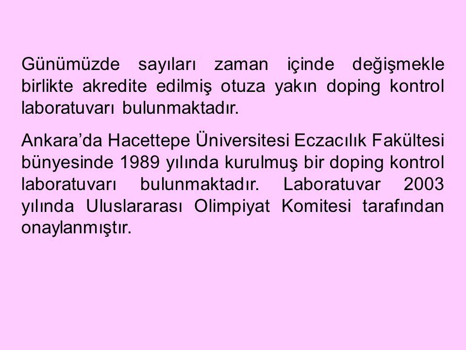 Günümüzde sayıları zaman içinde değişmekle birlikte akredite edilmiş otuza yakın doping kontrol laboratuvarı bulunmaktadır. Ankara'da Hacettepe Üniver