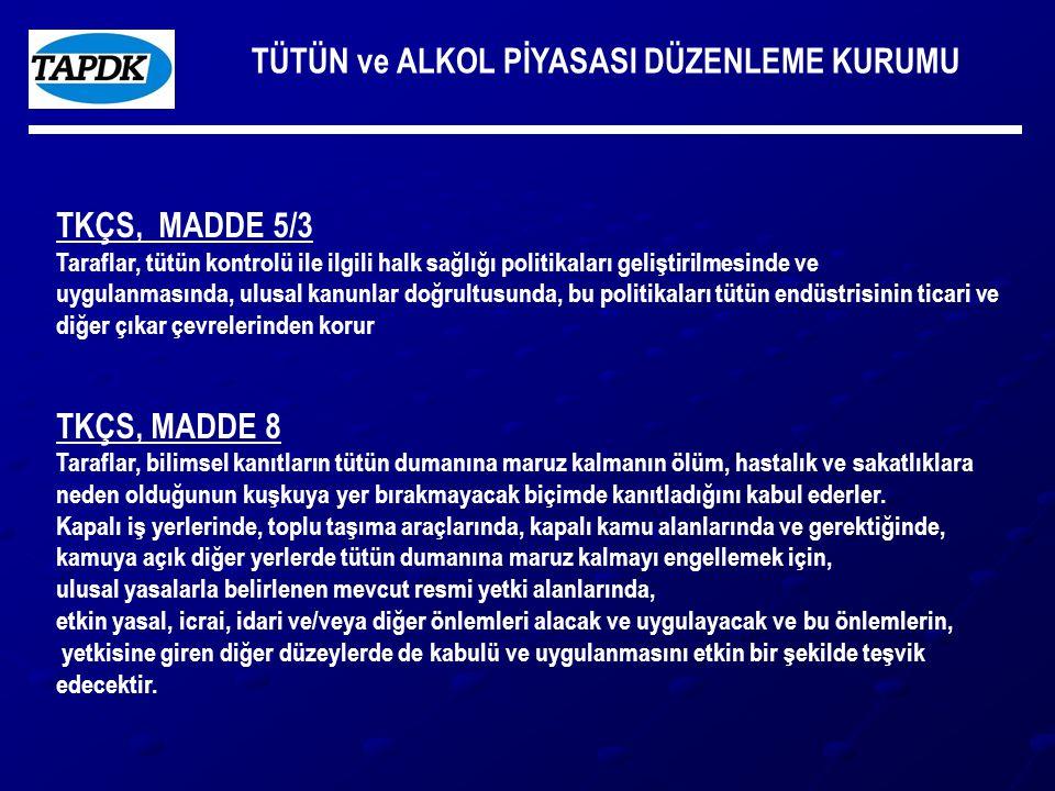 TÜTÜN ve ALKOL PİYASASI DÜZENLEME KURUMU TKÇS, MADDE 5/3 Taraflar, tütün kontrolü ile ilgili halk sağlığı politikaları geliştirilmesinde ve uygulanmas