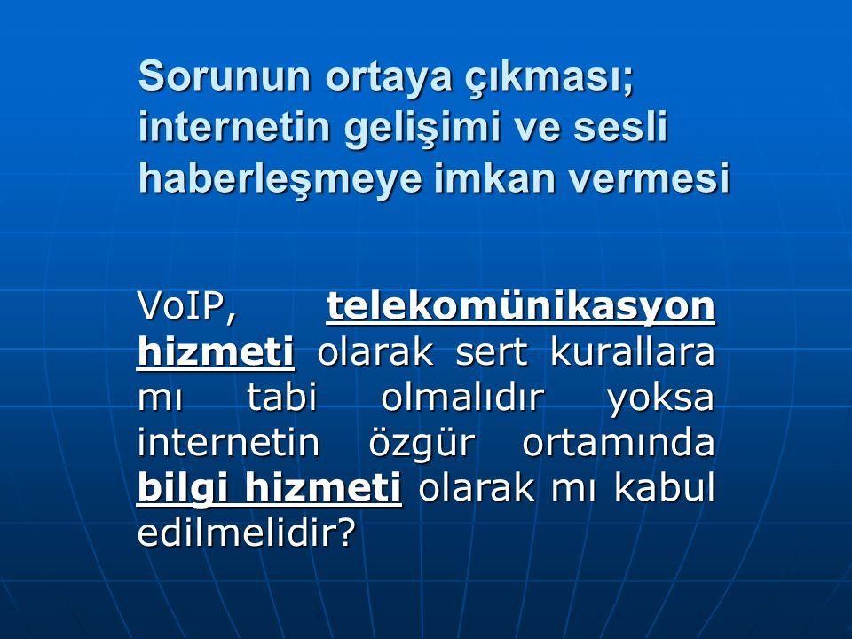 Sorunun ortaya çıkması; internetin gelişimi ve sesli haberleşmeye imkan vermesi VoIP, telekomünikasyon hizmeti olarak sert kurallara mı tabi olmalıdır yoksa internetin özgür ortamında bilgi hizmeti olarak mı kabul edilmelidir
