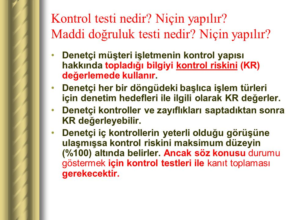 Kontrol testi nedir.Niçin yapılır. Maddi doğruluk testi nedir.