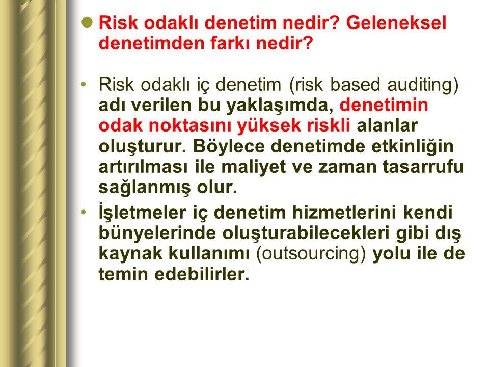  Risk odaklı denetim nedir.Geleneksel denetimden farkı nedir.