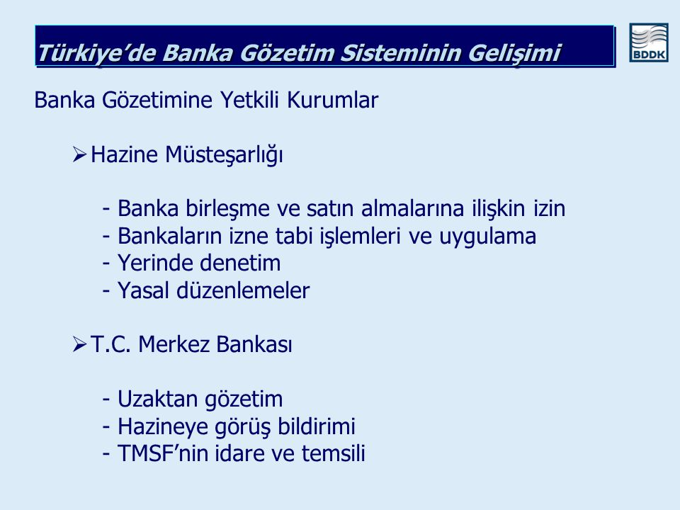 Banka Gözetimine Yetkili Kurumlar   Hazine Müsteşarlığı - Banka birleşme ve satın almalarına ilişkin izin - Bankaların izne tabi işlemleri ve uygula