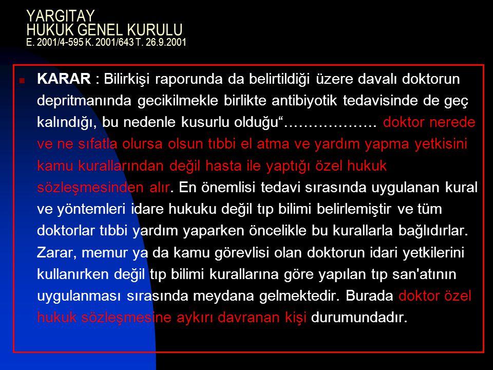 YARGITAY HUKUK GENEL KURULU E.2001/4-595 K. 2001/643 T.