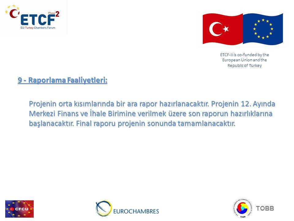 9 - Raporlama Faaliyetleri: Projenin orta kısımlarında bir ara rapor hazırlanacaktır. Projenin 12. Ayında Merkezi Finans ve İhale Birimine verilmek üz