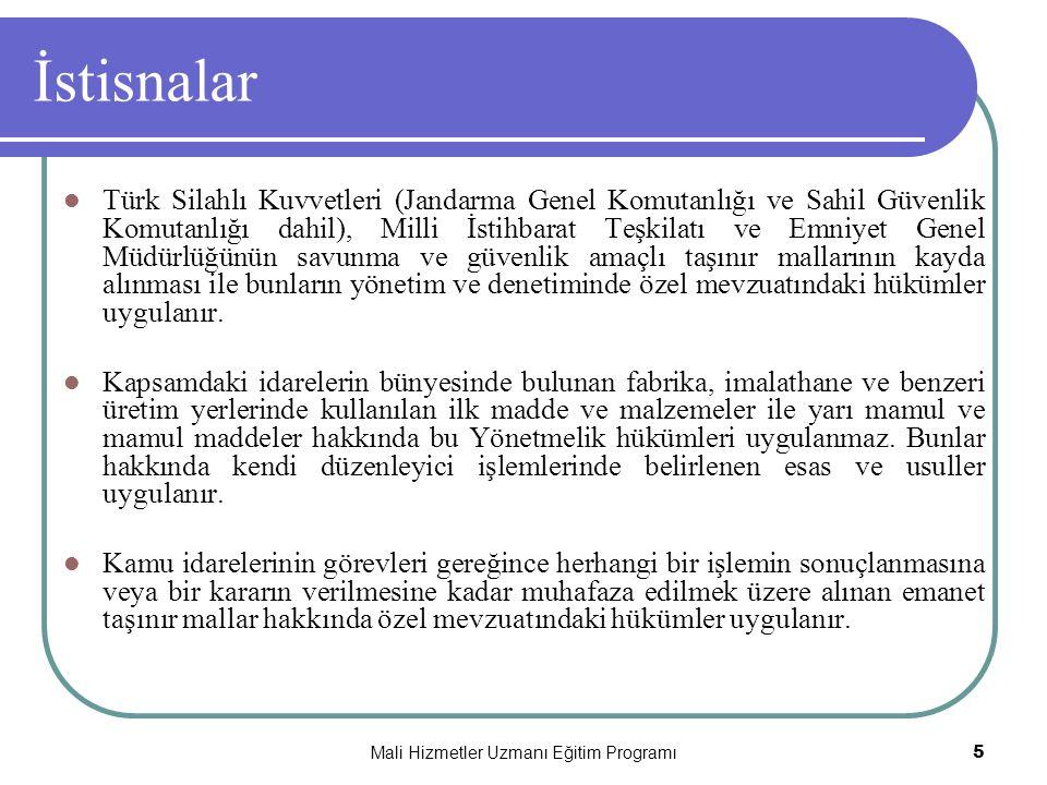 Mali Hizmetler Uzmanı Eğitim Programı5 İstisnalar  Türk Silahlı Kuvvetleri (Jandarma Genel Komutanlığı ve Sahil Güvenlik Komutanlığı dahil), Milli İs