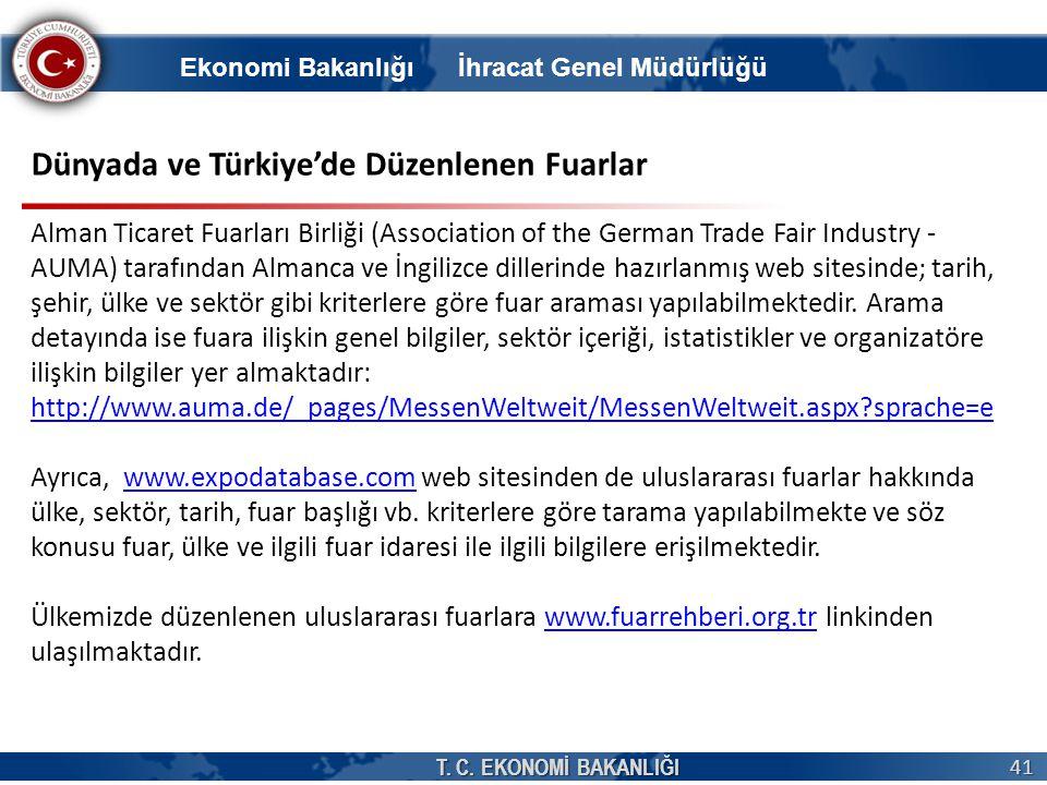 T. C. EKONOMİ BAKANLIĞI 41 Dünyada ve Türkiye'de Düzenlenen Fuarlar Alman Ticaret Fuarları Birliği (Association of the German Trade Fair Industry - AU
