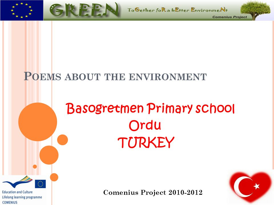 P OEMS ABOUT THE ENVIRONMENT Basogretmen Primary school Ordu TURKEY Comenius Project